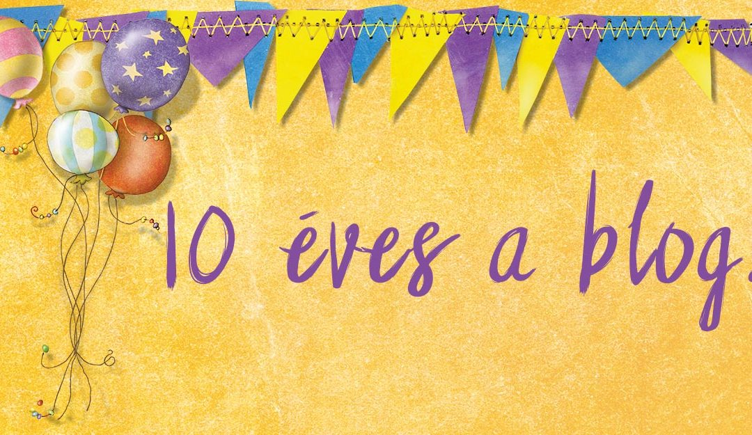 10 éves a blog!